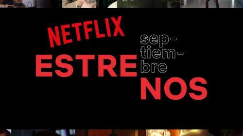 Todos los estrenos de Netflix para el mes de septiembre